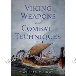 Viking Weapons and Combat Techinques Albumy i czasopisma