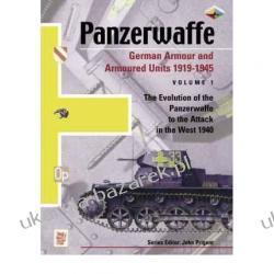 Panzerwaffe, Volume 1 The Evolution of the Panzerwaffe to the Fall of Poland 1939 John Prigent Pozostałe
