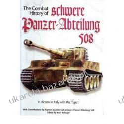 Combat History of schwere Panzer-Abteilung 508 Fedorowicz (J.J.),Canada