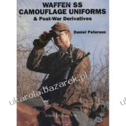 WAFFEN-SS CAMOUFLAGE UNIFORMS AND POST-WAR DERIVATIVES Daniel Peterson Lotnictwo