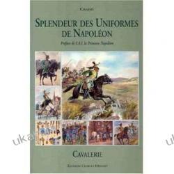 Splendeur Des Uniformes de Napoleon Cavalry Cavalerie Charmy Kalendarze ścienne