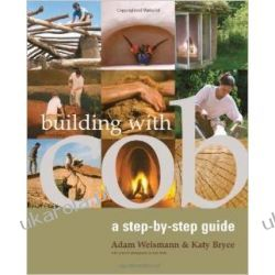 Building with Cob: A Step-by-step Guide (Sustainable Building) Pozostałe