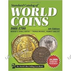 Standard Catalog of World Coins, 1601-1700 (Standard Catalog of World Coins 17th Centuryedition 1601-1700) Poradniki