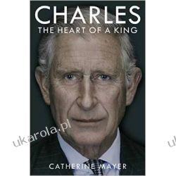 Biografia Księcia Karola Charles: The Heart of a King książę Karol