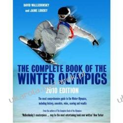The Complete Book of the Winter Olympics 2010 zimowe igrzyska olimpijskie David Wallechinsky Jaime Loucky Politycy