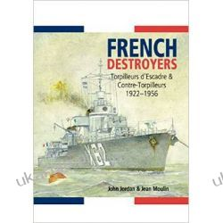 French Destroyers 1922-1956 John Jordan Jean Moulin