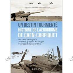 Caen-Carpiquet 1940-1945 François Robinard