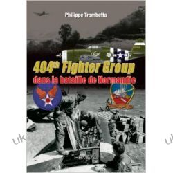 404th Fighter Group: Dans La Bataille de Normandie Phillippe Trombetta  Kalendarze ścienne