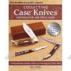 Collecting Case Knives: Identification and Price Guide Steve Pfeiffer Pozostałe