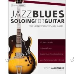 Jazz Blues Soloing for Guitar: The Comprehensive Study Guide: Volume 3 (Fundamental Changes in Jazz Guitar) Muzyka, taniec, śpiew