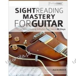 Sight Reading Mastery for Guitar: Volume 1 (Sight Reading for Modern Instruments) Muzyka, taniec, śpiew