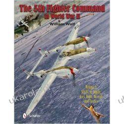 5th Fighter Command in World War II: 5FC vs. Japan -- Aces, Units, Aircraft & Tactics Volume 3  Marynarka Wojenna