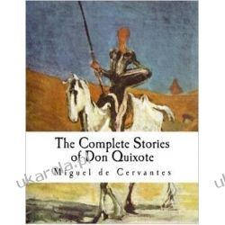 The Complete Stories of Don Quixote: Illustrated Edition Pozostałe