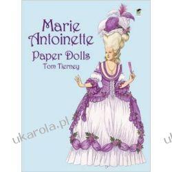 Marie Antoinette Paper Dolls (Dover Royal Paper Dolls) Biografie, wspomnienia