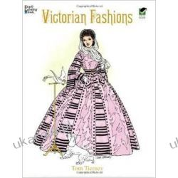 Victorian Fashions Coloring Book (Dover Fashion Coloring Book) Historyczne