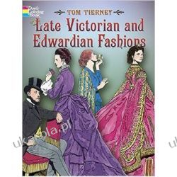 Late Victorian and Edwardian Fashions (Dover Fashion Coloring Book) Pozostałe
