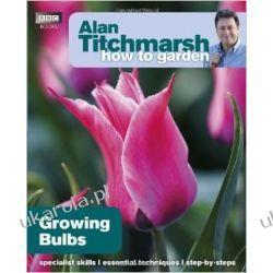 Alan Titchmarsh How to Garden: Growing Bulbs  Kalendarze ścienne