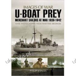 U-Boat Prey: Merchant Sailors at War, 1939-1942 (Images of War)