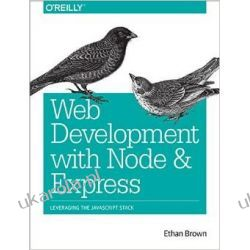 Web Development with Node and Express: Leveraging the JavaScript Stack Pozostałe