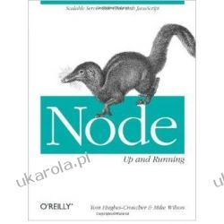 Node: Up and Running: Scalable Server-Side Code with JavaScript Albumy i czasopisma
