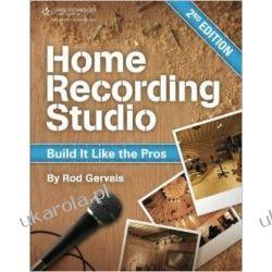 Home Recording Studio: Build it Like the Pros Muzyka, taniec, śpiew