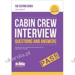 Cabin Crew Interview Questions and Answers 2015 Version (The Testing Series) Rozmowa kwalifikacyjna załogi pokładowej Pozostałe