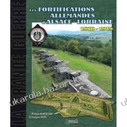 Le Systeme Fortifie D'Alsace-Lorraine 1870-1918 Philippe Burstcher Francois Hoff Lotnictwo