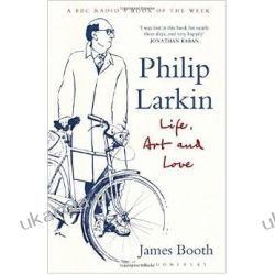 Philip Larkin: Life, Art and Love Poezja