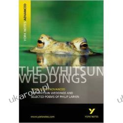 The Whitsun Weddings and Selected Poems: York Notes Advanced Poezja