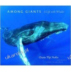 Among Giants: A Life with Whales Pozostałe