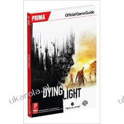 Dying Light Prima Official Game Guide (Prima Official Game Guides)  Sztuka, malarstwo i rzeźba