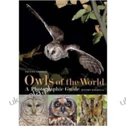 Owls of the World - A Photographic Guide: Second Edition Pozostałe