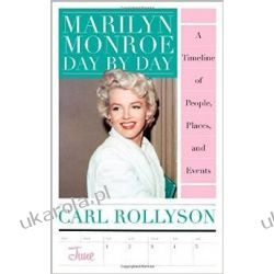 Marilyn Monroe Day by Day: A Timeline of People, Places, and Events Kalendarze ścienne