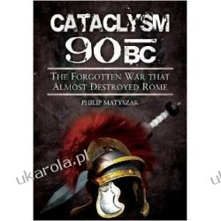 Cataclysm 90 BC: The Forgotten War That Almost Destroyed Rome Pozostałe