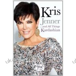 Kris Jenner... and All Things Kardashian Kalendarze książkowe