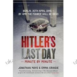 Hitler's Last Day: Minute by Minute Kalendarze ścienne