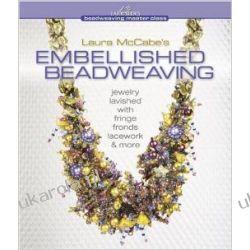 Laura McCabes Embellished Beadweaving (Beadweaving Master Class)  Pozostałe