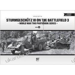 Sturmgeschutz III on the Battlefield 3: Vol. 8: World War Two Photobook Series