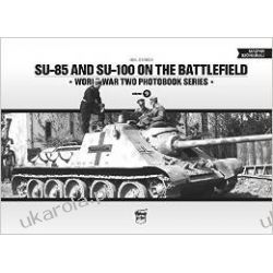 Su-85 and Su-100 on the Battlefield Pozostałe