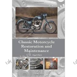 Classic Motorcycle Restoration and Maintenance Motocykle