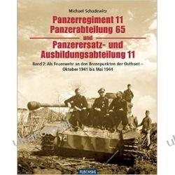 ZEITGESCHICHTE - Panzerregiment 11, Panzerabteilung 65 und Panzerersatz- und Ausbildungsabteilung 11. - Teil 02 - Als Feuerwehr an den Brennpunkten ... - Oktober 1941 bis Mai 1944 - FLECHSIG Verlag Kalendarze ścienne
