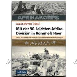 ZEITGESCHICHTE - Mit der 90. leichten Afrika-Division in Rommels Heer - Chronik und Erlebnisberichte von Angehörigen der Nachrichtenkompanie /Abteilung 190 - FLECHSIG Verlag