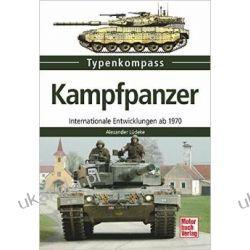 Kampfpanzer: Internationale Entwicklungen ab 1970 (Typenkompass) Cały świat