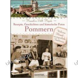 Pommern - Rezepte, Geschichten und historische Fotos Sztuka, malarstwo i rzeźba