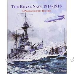 The Royal Navy 1914-1918 Biografie, wspomnienia