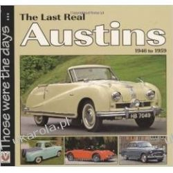 The Last Real Austins - 1946-1959 (Those Were the Days Series) Historyczne