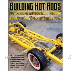 Building Hot Rods: 30 Years of Advice from Fatman Fabrication's Brent Vandervort (Hot Rod Basics) Broń pancerna