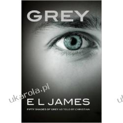 Grey: Fifty Shades of Grey as told by Christian Pięćdziesiąt twarzy Greya Romanse