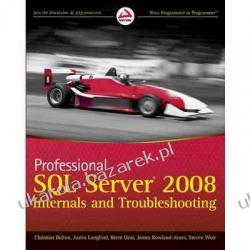 Professional SQL Server 2008 Internals and Troubleshooting Christian Bolton Justin Langford