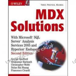 MDX Solutions With Microsoft SQL Server Analysis Services 2005 and Hyperion Essbase George Spofford Sivakumar Harinath Christopher Webb